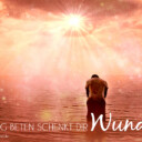 Die Kraft deiner Gebete bewirkt Wunder