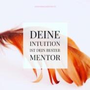 Deine Intuition führt dich zu innerer Freiheit