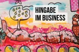 Spirit meets Business: Hingabe im Berufsalltag